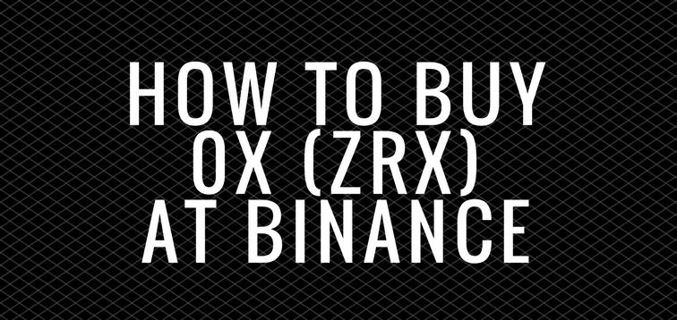 How to Buy 0x at Binance (ZRX)