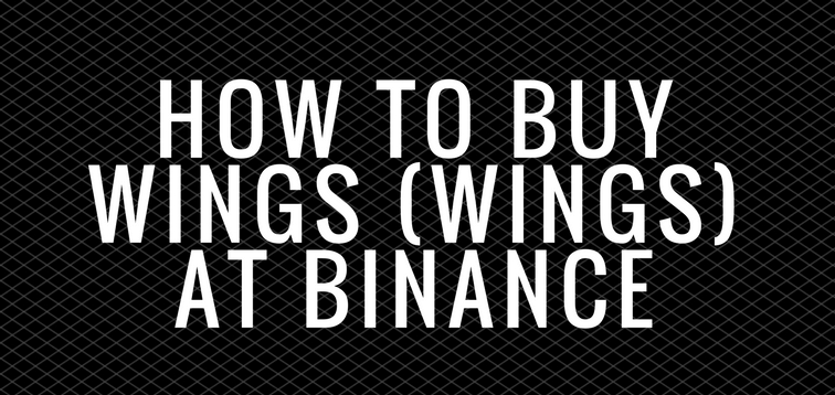 How to Buy Wings at Binance (WINGS)